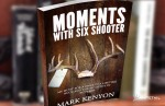 moments with six shooter mark kenyon